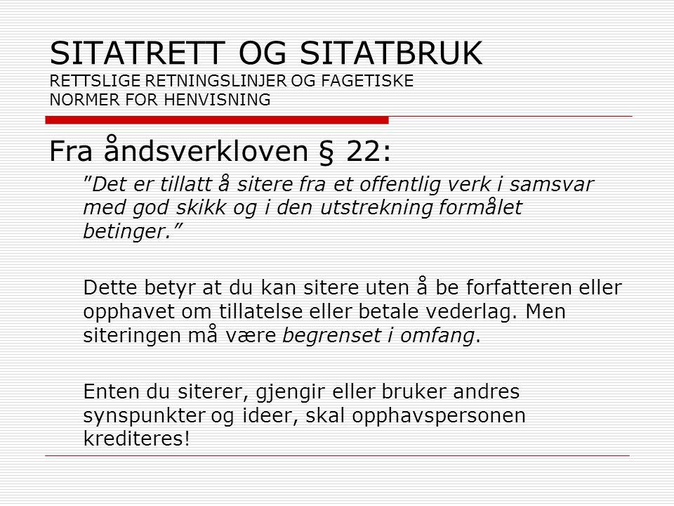 SITATRETT OG SITATBRUK RETTSLIGE RETNINGSLINJER OG FAGETISKE NORMER FOR HENVISNING