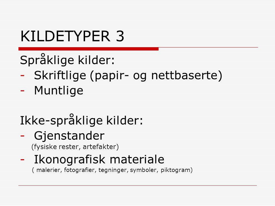 KILDETYPER 3 Språklige kilder: Skriftlige (papir- og nettbaserte)