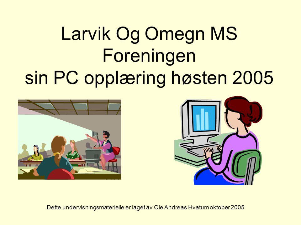 Larvik Og Omegn MS Foreningen sin PC opplæring høsten 2005