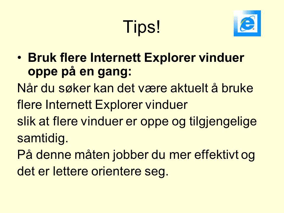 Tips! Bruk flere Internett Explorer vinduer oppe på en gang: