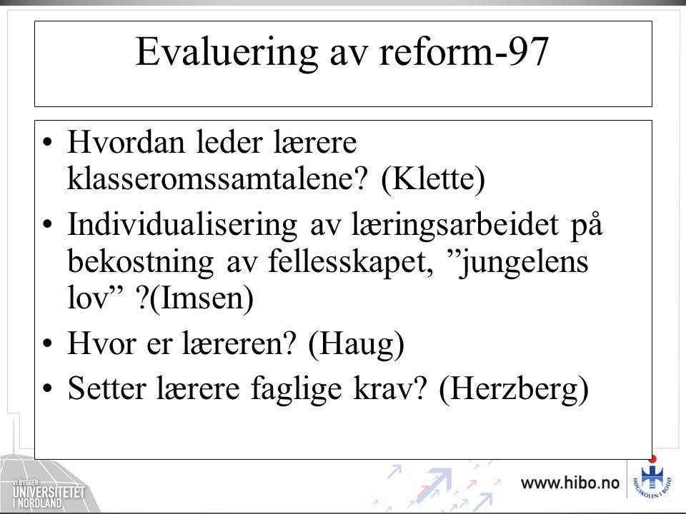 Evaluering av reform-97 Hvordan leder lærere klasseromssamtalene (Klette)