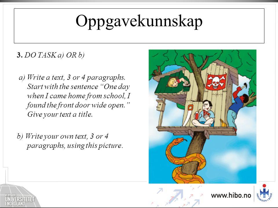 Oppgavekunnskap 3. DO TASK a) OR b)