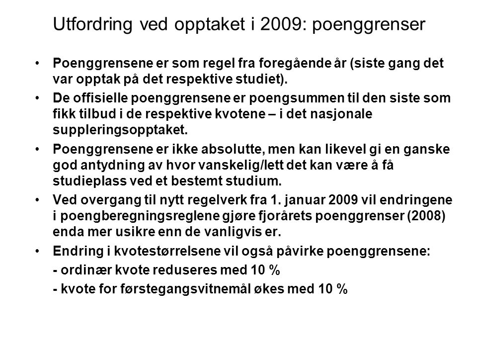Utfordring ved opptaket i 2009: poenggrenser