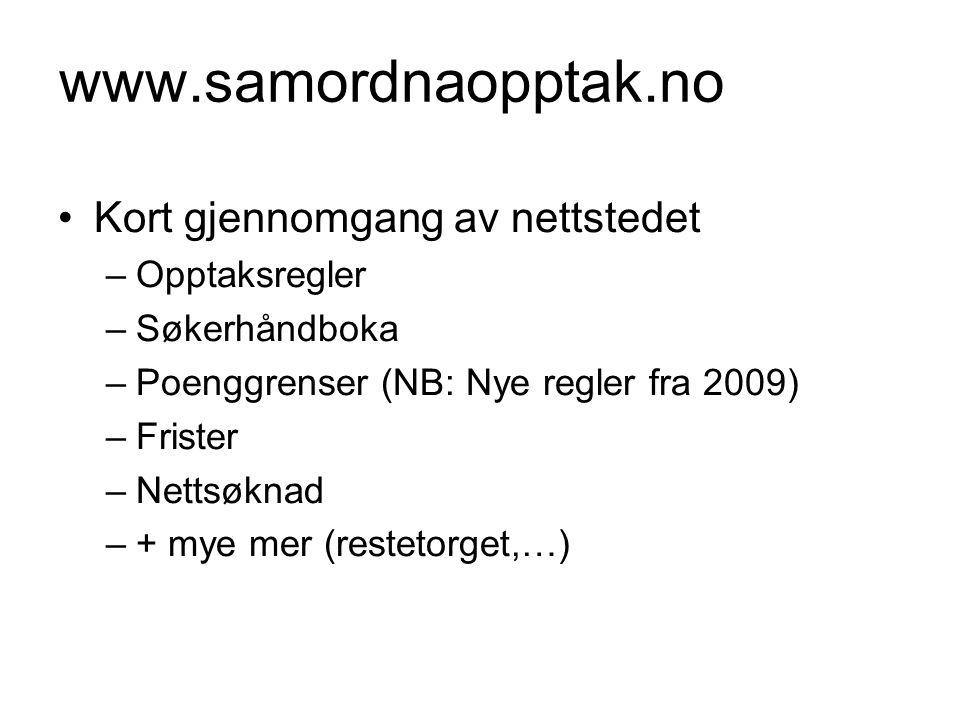 www.samordnaopptak.no Kort gjennomgang av nettstedet Opptaksregler