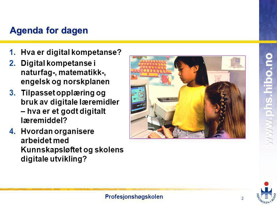 Agenda for dagen Hva er digital kompetanse