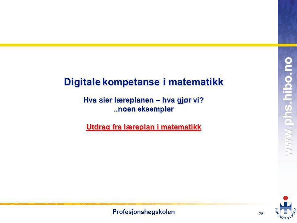 Digitale kompetanse i matematikk Hva sier læreplanen – hva gjør vi