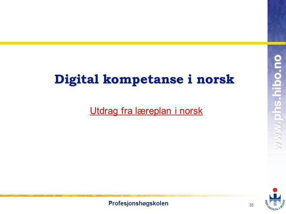 Digital kompetanse i norsk Utdrag fra læreplan i norsk