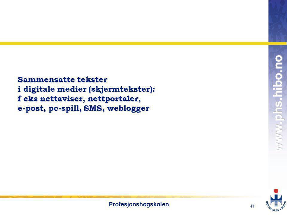 Sammensatte tekster i digitale medier (skjermtekster): f eks nettaviser, nettportaler, e-post, pc-spill, SMS, weblogger
