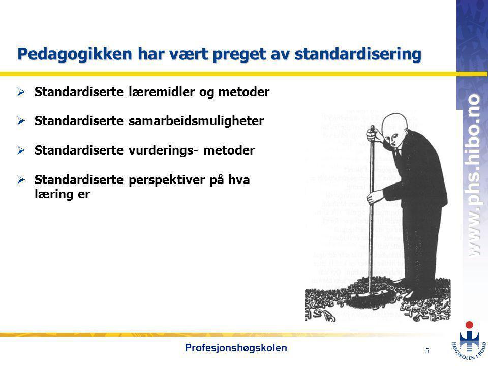 Pedagogikken har vært preget av standardisering