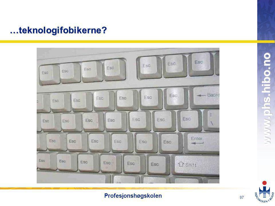 …teknologifobikerne Profesjonshøgskolen