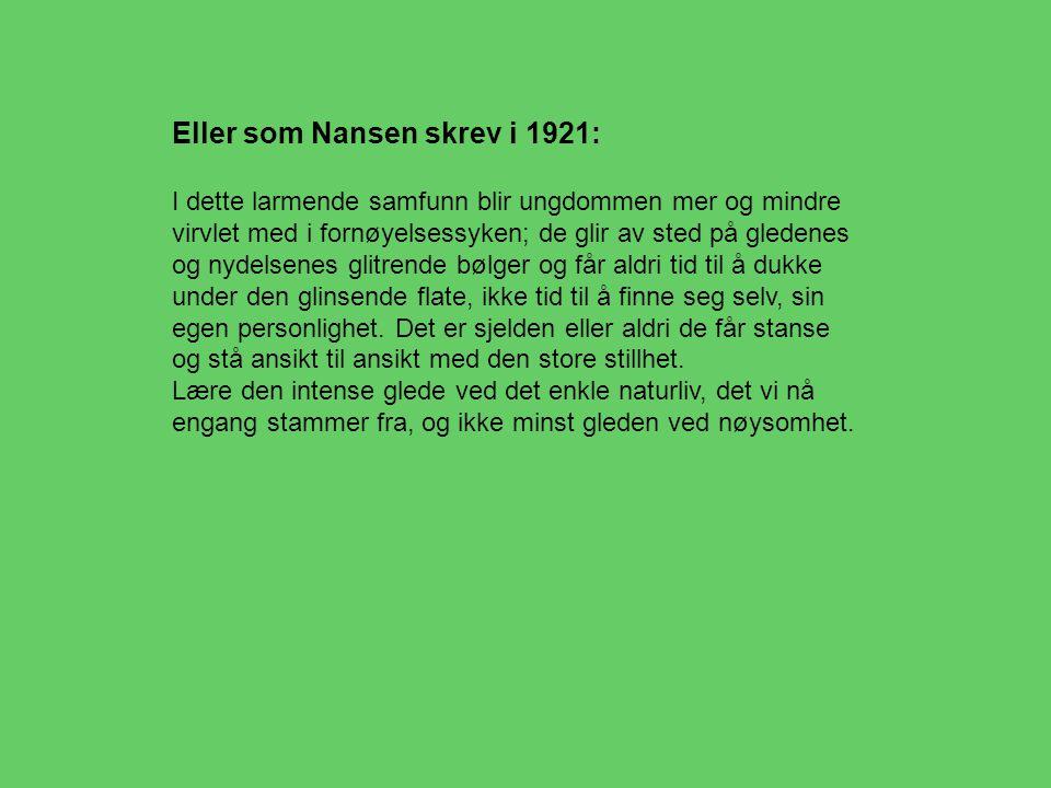 Eller som Nansen skrev i 1921: