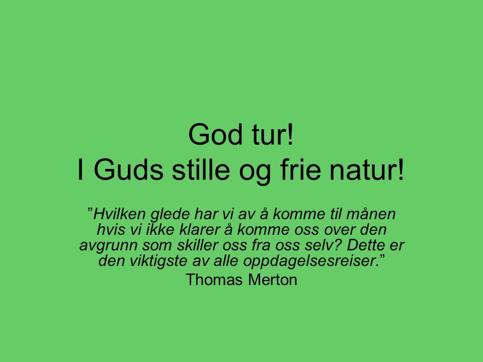 God tur! I Guds stille og frie natur!