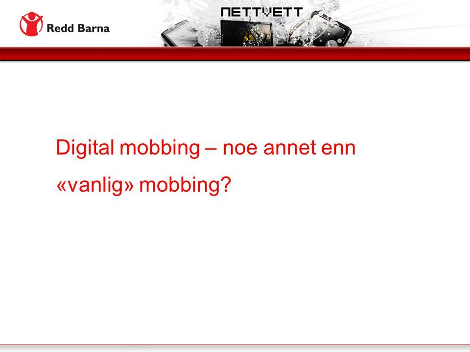Digital mobbing – noe annet enn «vanlig» mobbing