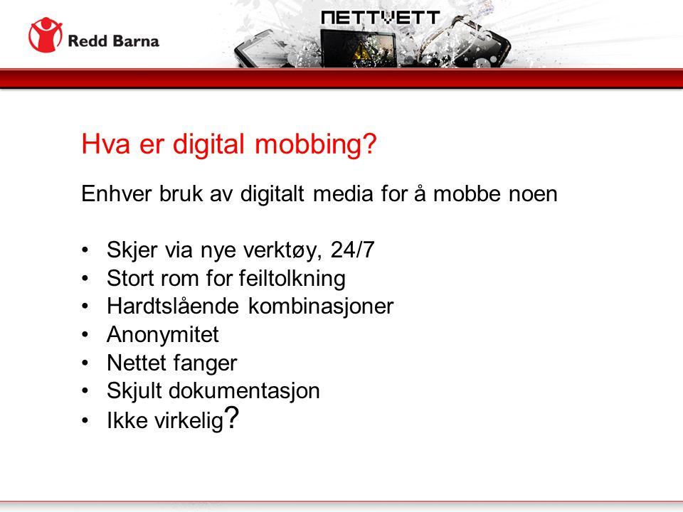 Hva er digital mobbing Enhver bruk av digitalt media for å mobbe noen