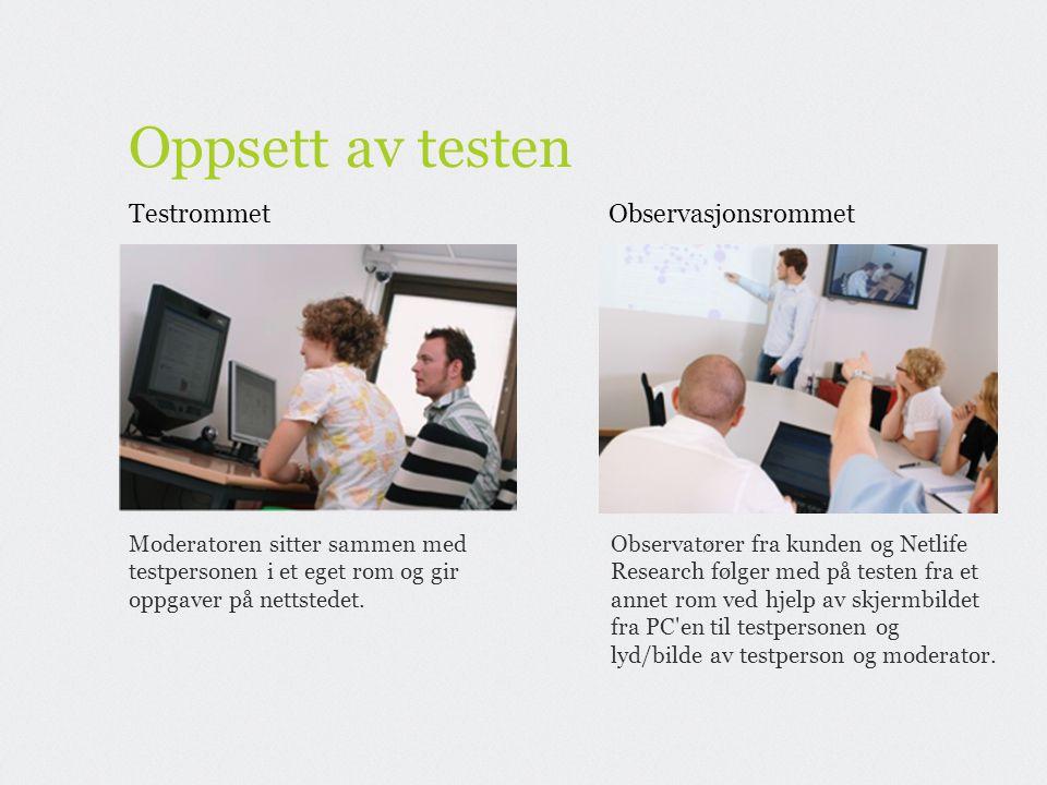 Oppsett av testen Testrommet Observasjonsrommet