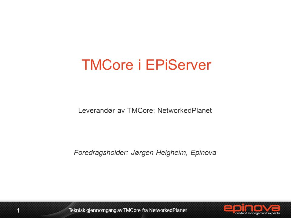 TMCore i EPiServer Leverandør av TMCore: NetworkedPlanet