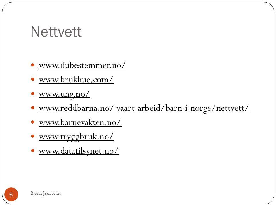 Nettvett www.dubestemmer.no/ www.brukhue.com/ www.ung.no/