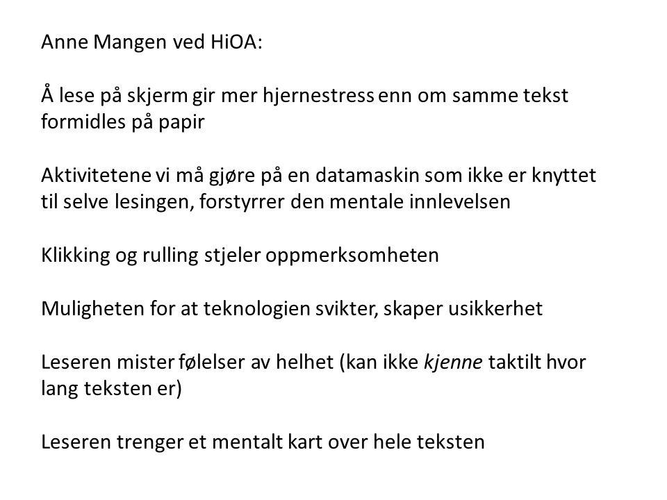 Anne Mangen ved HiOA: Å lese på skjerm gir mer hjernestress enn om samme tekst formidles på papir.