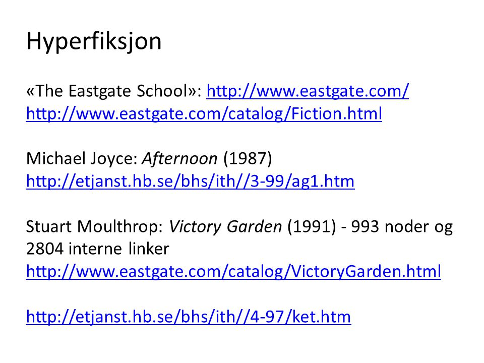Hyperfiksjon «The Eastgate School»: http://www.eastgate.com/