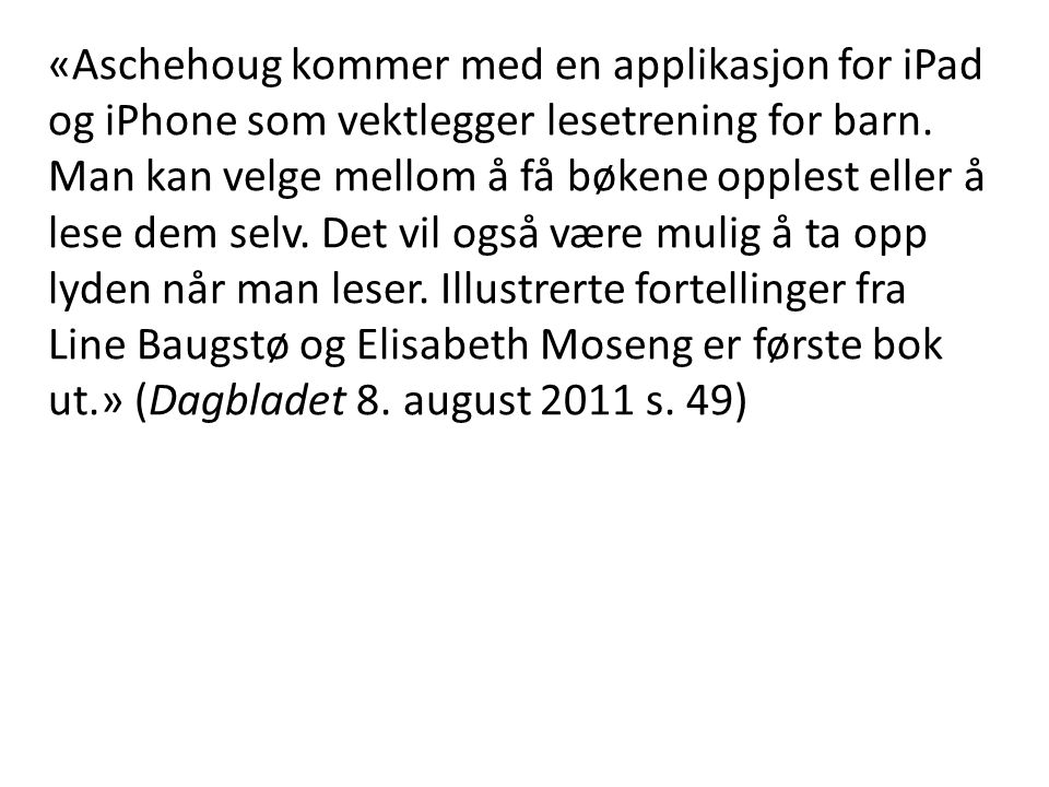 «Aschehoug kommer med en applikasjon for iPad og iPhone som vektlegger lesetrening for barn.