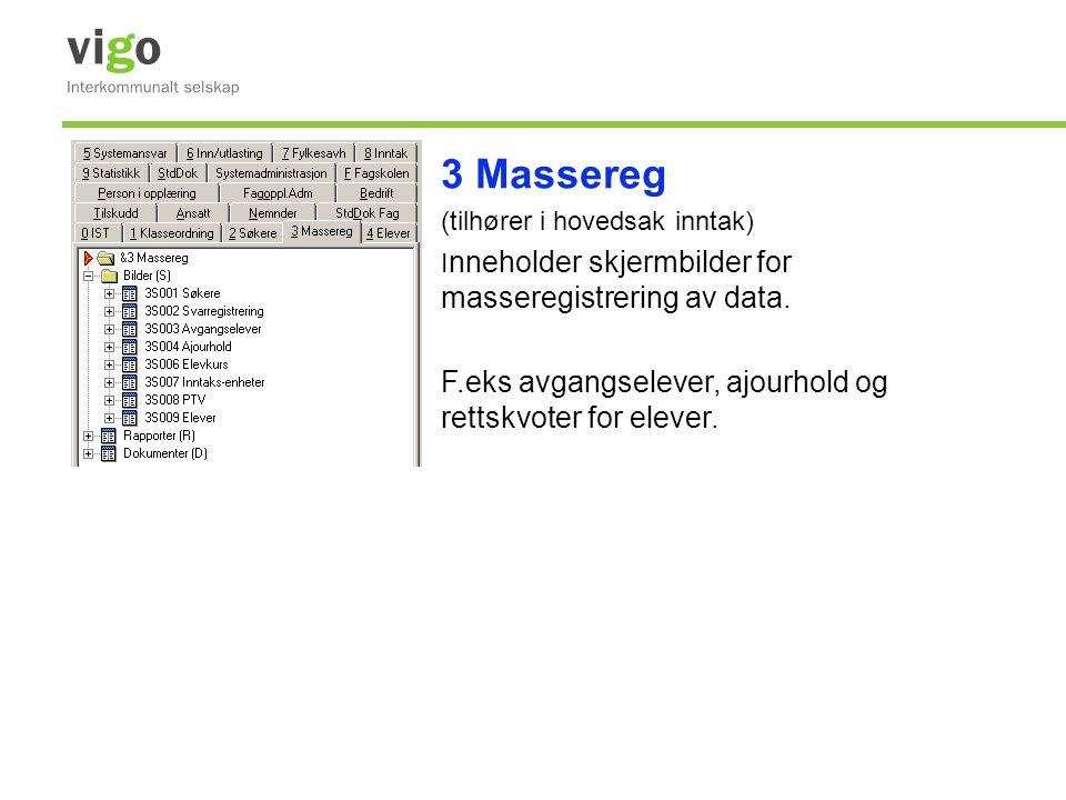 3 Massereg F.eks avgangselever, ajourhold og rettskvoter for elever.
