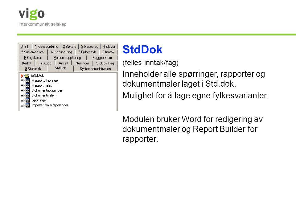 StdDok (felles inntak/fag) Inneholder alle spørringer, rapporter og dokumentmaler laget i Std.dok.