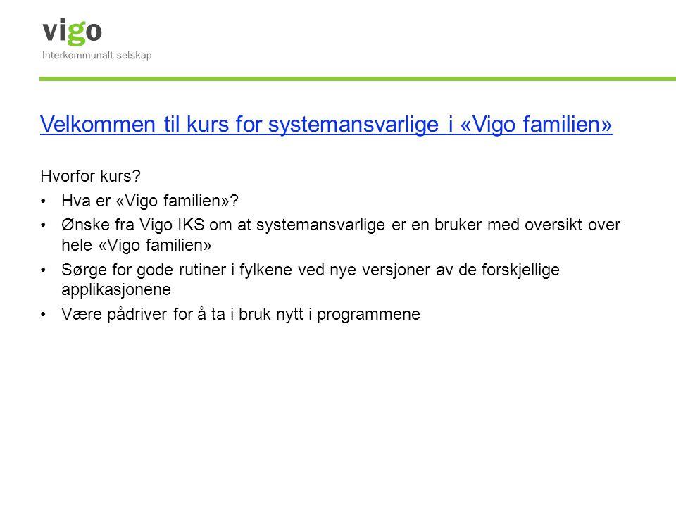 Velkommen til kurs for systemansvarlige i «Vigo familien»