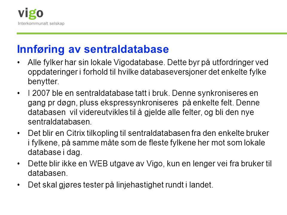 Innføring av sentraldatabase