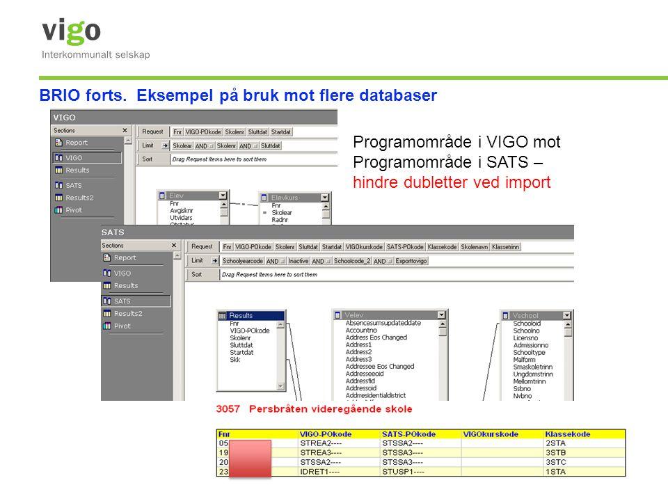 BRIO forts. Eksempel på bruk mot flere databaser