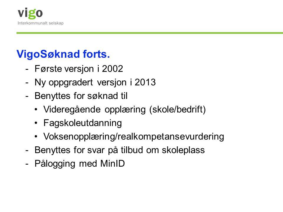 VigoSøknad forts. Første versjon i 2002 Ny oppgradert versjon i 2013