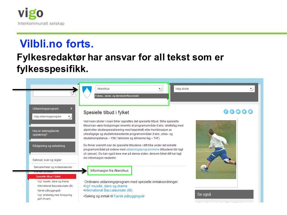 Vilbli.no forts. Fylkesredaktør har ansvar for all tekst som er fylkesspesifikk.