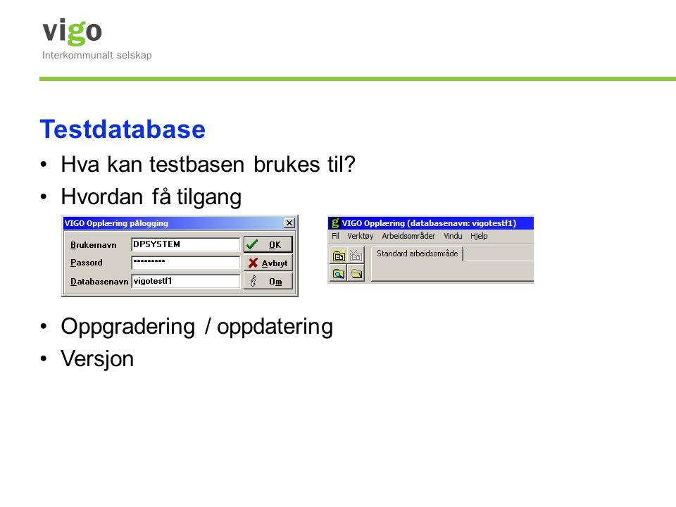 Testdatabase Hva kan testbasen brukes til Hvordan få tilgang
