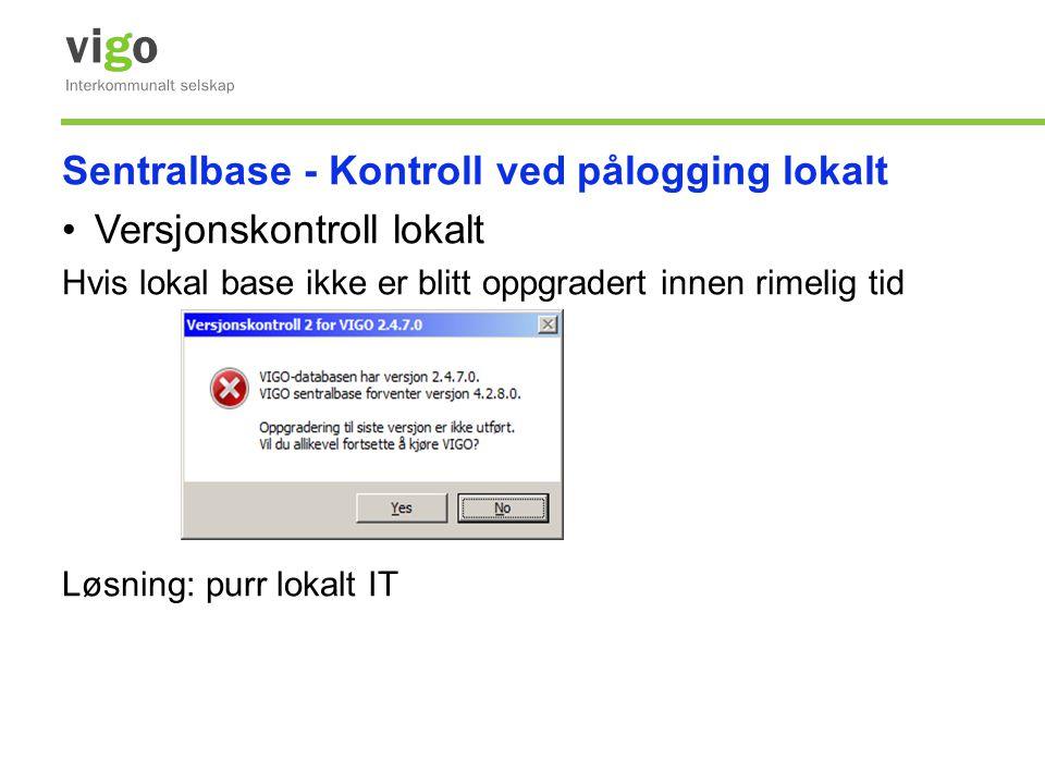 Sentralbase - Kontroll ved pålogging lokalt Versjonskontroll lokalt