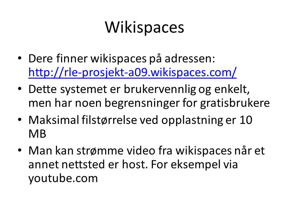 Wikispaces Dere finner wikispaces på adressen: http://rle-prosjekt-a09.wikispaces.com/
