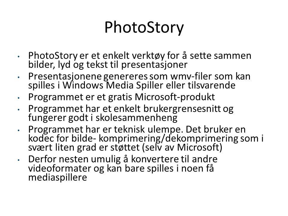 PhotoStory PhotoStory er et enkelt verktøy for å sette sammen bilder, lyd og tekst til presentasjoner.