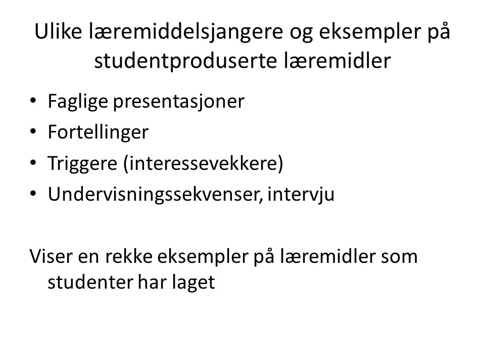 Ulike læremiddelsjangere og eksempler på studentproduserte læremidler