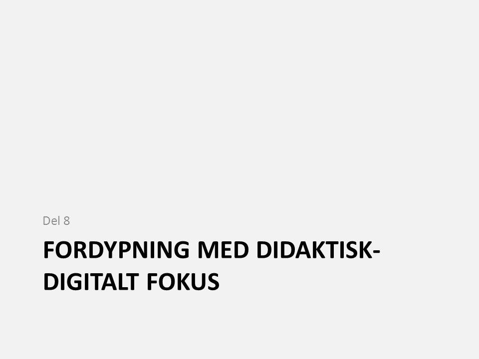 Fordypning med didaktisk-digitalt fokus