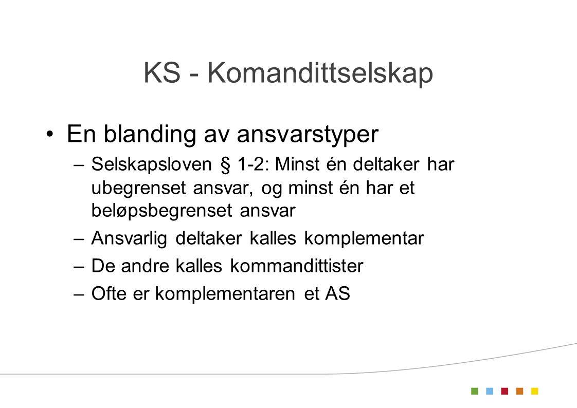 KS - Komandittselskap En blanding av ansvarstyper