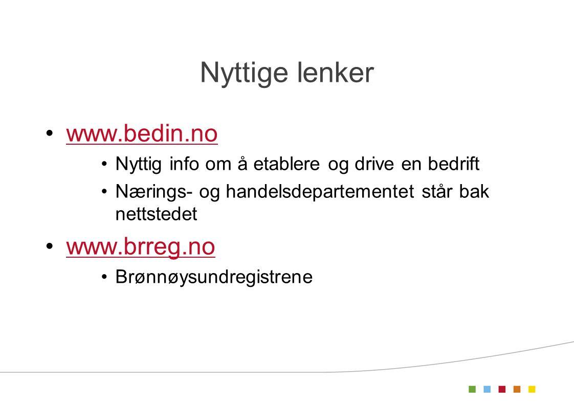 Nyttige lenker www.bedin.no www.brreg.no