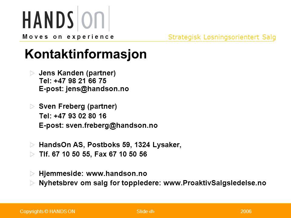 Kontaktinformasjon Jens Kanden (partner) Tel: +47 98 21 66 75 E-post: jens@handson.no. Sven Freberg (partner)