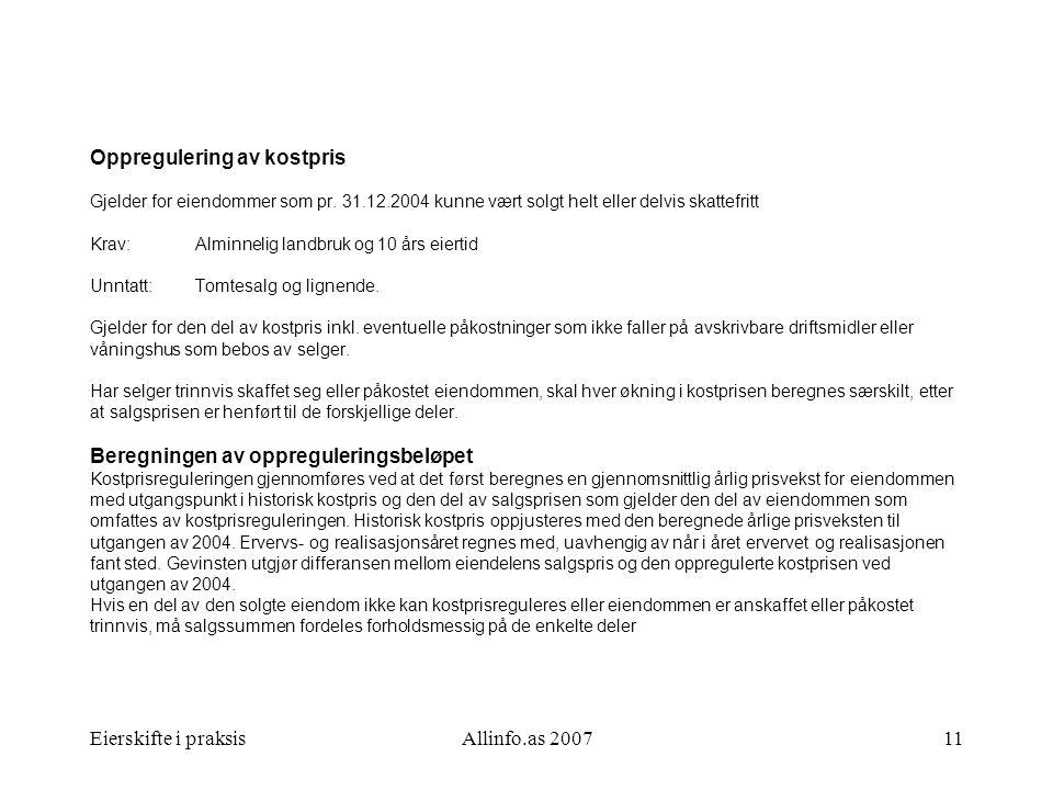 Oppregulering av kostpris Gjelder for eiendommer som pr. 31. 12
