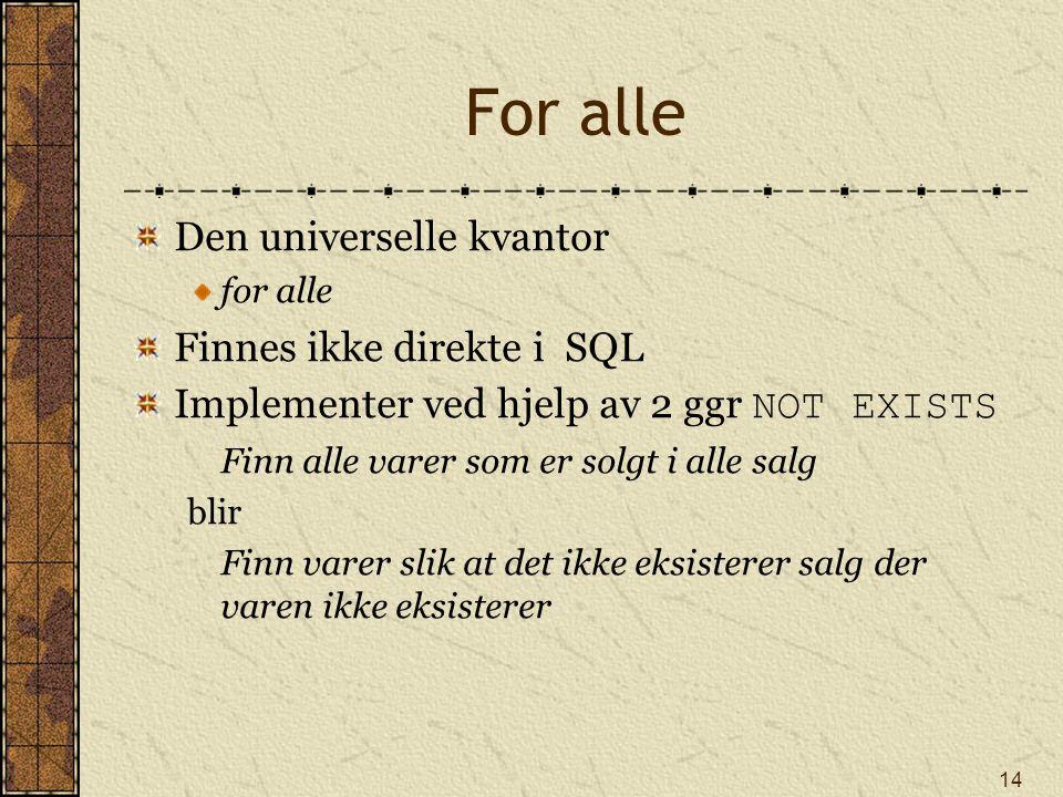 For alle Den universelle kvantor Finnes ikke direkte i SQL