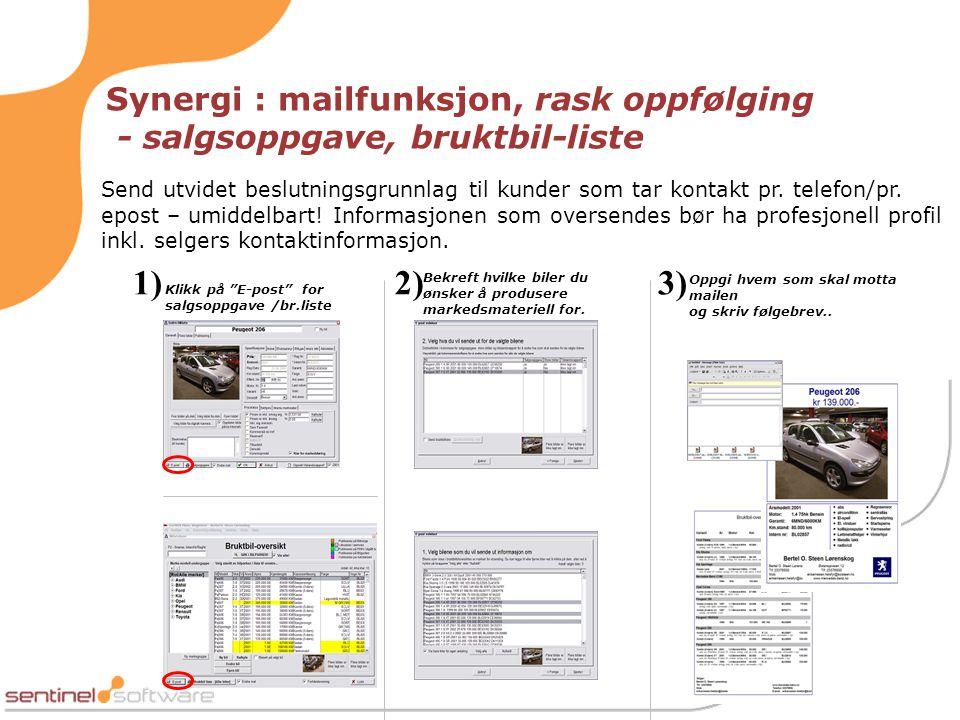 Synergi : mailfunksjon, rask oppfølging - salgsoppgave, bruktbil-liste