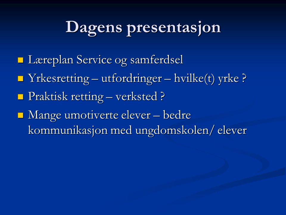 Dagens presentasjon Læreplan Service og samferdsel