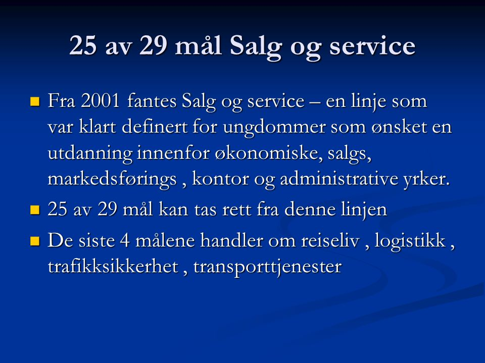 25 av 29 mål Salg og service