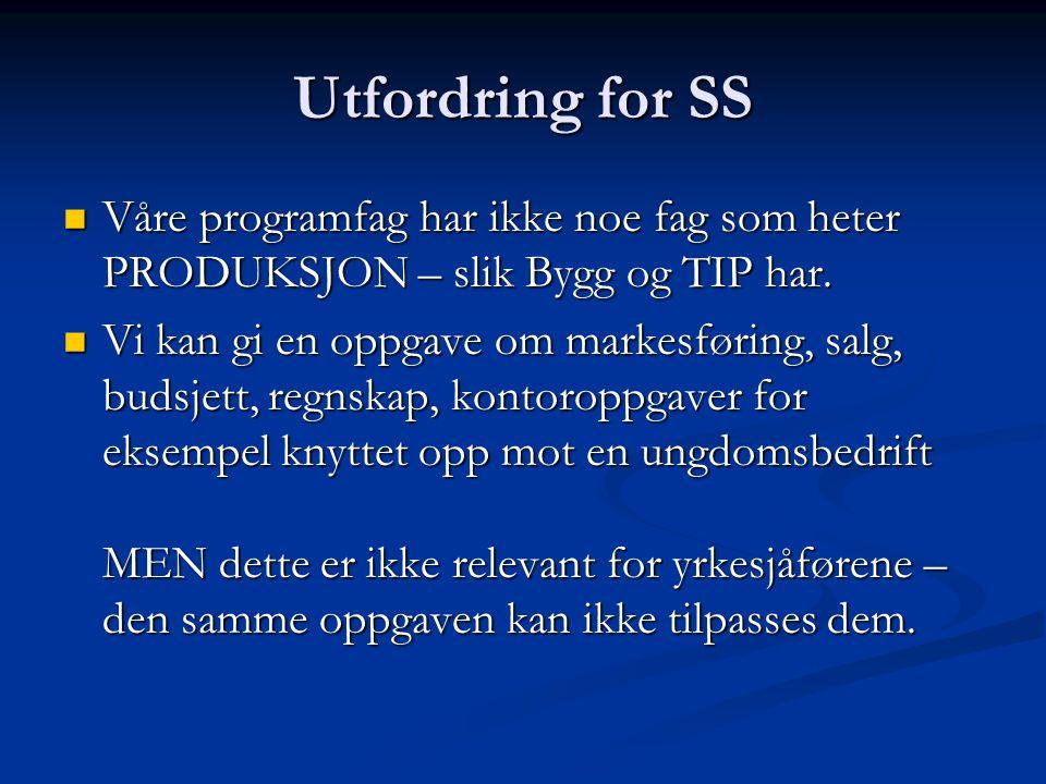 Utfordring for SS Våre programfag har ikke noe fag som heter PRODUKSJON – slik Bygg og TIP har.