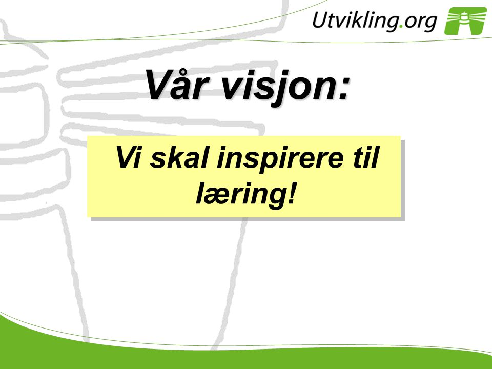 Vi skal inspirere til læring!