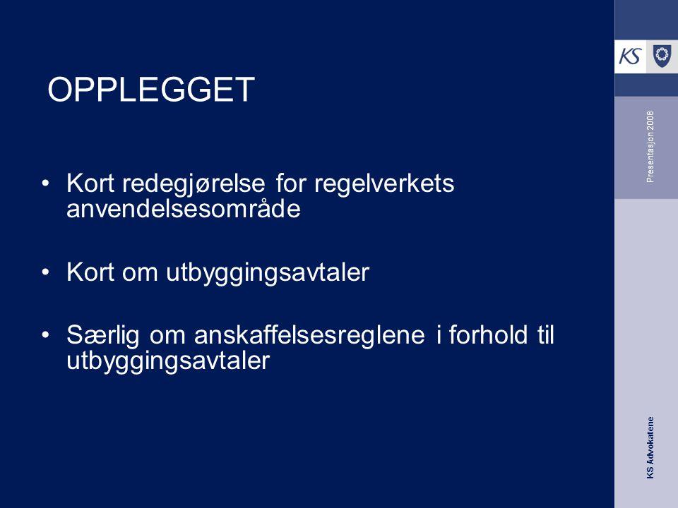 OPPLEGGET Kort redegjørelse for regelverkets anvendelsesområde