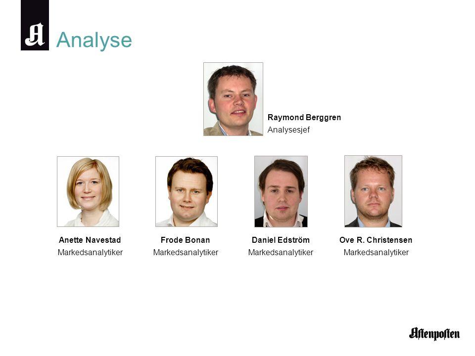 Analyse Raymond Berggren Analysesjef Anette Navestad Markedsanalytiker