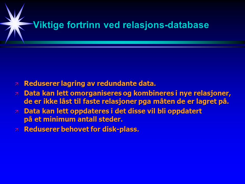 Viktige fortrinn ved relasjons-database